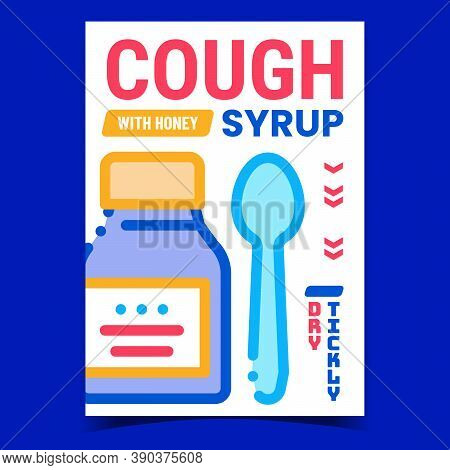 Cough Syrup Creative Promotional Banner Vector. Healthcare Medicine Treatment Syrup With Honey Blank