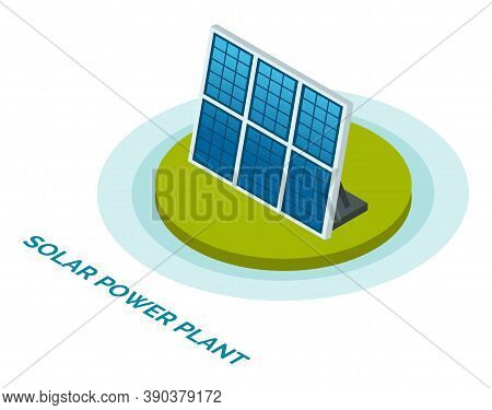 Solar Power Plant. Solar Panels Vector Illustration Isometric Style. Green Energy Industrial Ecology