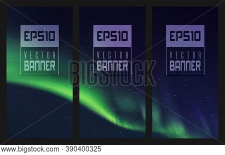 Set Of Vertical Banners With Beautiful Starry Sky And Northern Lights. Vector Illustration With Gree