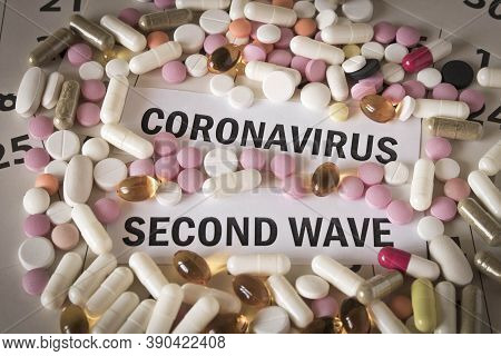 Coronavirus. Covid-19. A Pile Of Pills On The Calendar. The Concept Of Protection Against Viruses. S