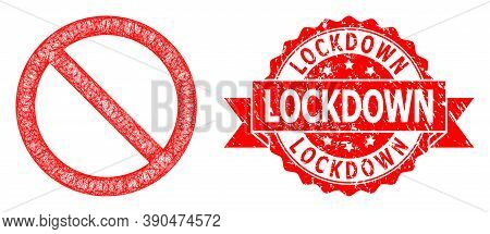 Wire Frame Forbidden Icon, And Lockdown Scratched Ribbon Stamp Seal. Red Stamp Seal Contains Lockdow
