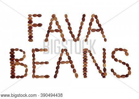 Fava beans, broad beans, forming a word phrase on white background. Vegan & vegetarian health food high in fibre, vitamins & minerals and having many health benefits. Flat lay, top view.