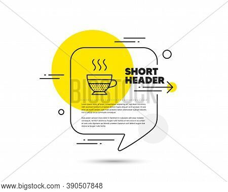 Cafe Creme Icon. Speech Bubble Vector Concept. Hot Drink Sign. Beverage Symbol. Cafe Creme Line Icon