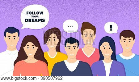 Follow Your Dreams Motivation Quote. Crowd Of People Dotted Background. Motivational Slogan. Inspira