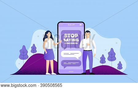 Stop Saying Tomorrow Motivation Message. Phone Online Chatting Banner. Motivational Slogan. Inspirat