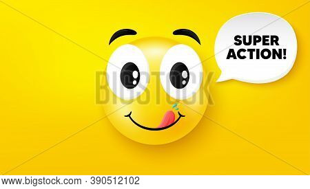 Super Action Symbol. Yummy Smile Face With Speech Bubble. Special Offer Price Sign. Advertising Disc