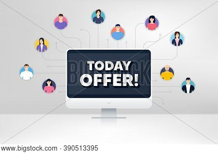 Today Offer Symbol. Remote Team Work Conference. Special Sale Price Sign. Advertising Discounts Symb
