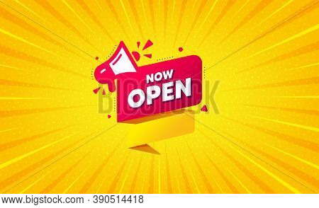 Now Open Banner. Yellow Background With Offer Message. Announcement Notice Tag. Megaphone Message Ic