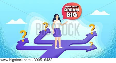 Work Hard Dream Big Motivation Quote. Future Path Choice. Search Career Strategy Path. Motivational