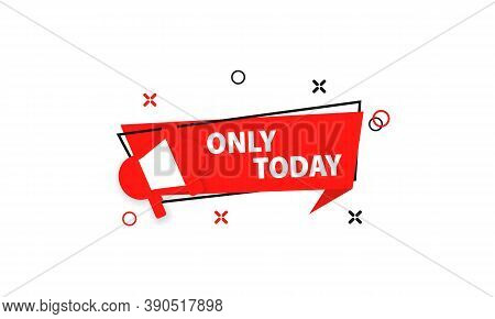 Only Today Banner. Sale. Vector Eps 10. Isolated On White Background