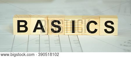 Basics Word Made With Building Blocks. Back To Basics Or Simplify Your Business Concept. High Qualit