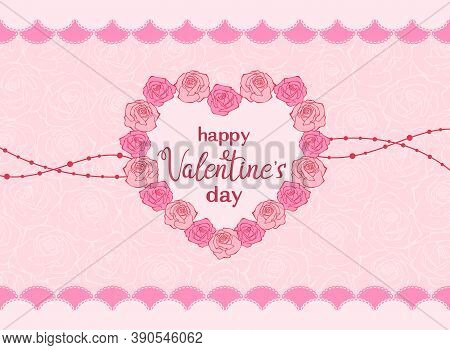 Happy Valentine`s Day Hand Lettering In A Heart Of Roses On A Pink Background With Pale Pink Roses,