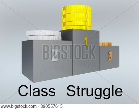 3d Illustration Of Various Coins Piles On A Podium And Class Struggle Title, Isolated Over Faint Col