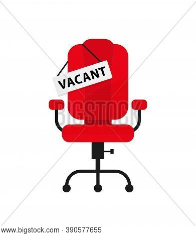 Empty Office Chair With Vacant Sign. Employment, Vacancy And Hiring Job Vector Concept.