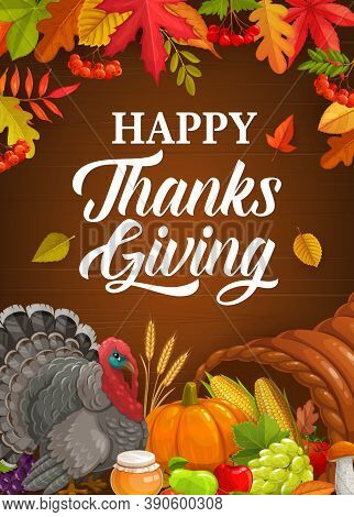 Happy Thanks Giving Vector Poster With Turkey, Pumpkin, Cornucopia And Autumn Crop With Fallen Leave