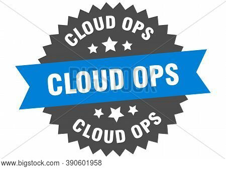 Cloud Ops Sign. Cloud Ops Circular Band Label. Round Sticker