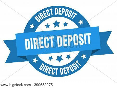 Direct Deposit Round Ribbon Isolated Label. Direct Deposit Sign