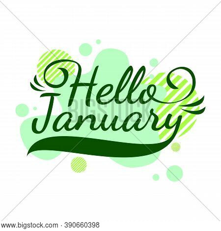 Hello January Quote. Welcome January Celebration Winter Illustration, Vector Design, Green