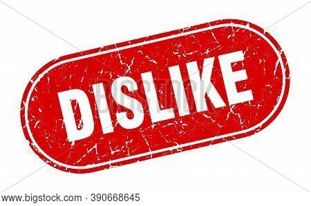 Dislike Sign. Dislike Grunge Red Stamp. Label