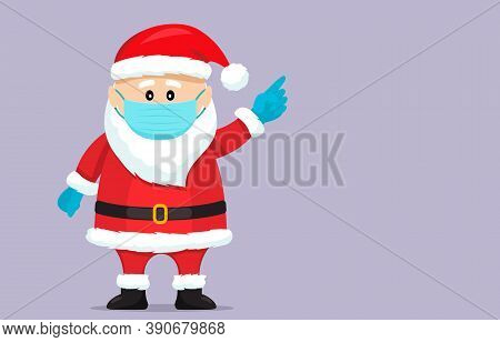 Santa Claus In A Medical Mask And Surgical Gloves. Covid 19 Prevention Concept. Stay Home. Flat Vect