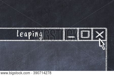 Chalk Sketch Of Closing Browser Window With Page Header Inscription Leaping