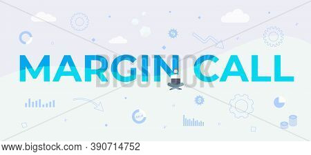 Margin Call Text Illustration. Business And Finance Management Concept. Simple Vector Horizontal Hea