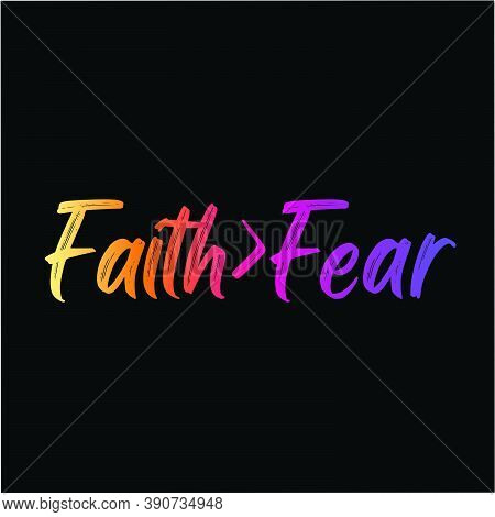 Faith Is Greater Than Fear, Christian Quote Design, Typography For Print Or Use As Poster, Card, Fly