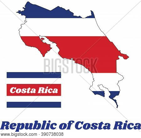 Map Outline And Flag Of Republic Of Costa Rica In Blue Red And White Color With Text Republic Of Cos