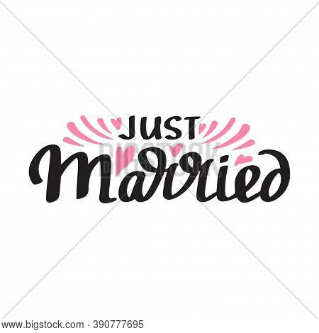 Just Married Quot, Hand Drawn Lettering For Design Wedding Invitation, Photo Overlays And Save The D
