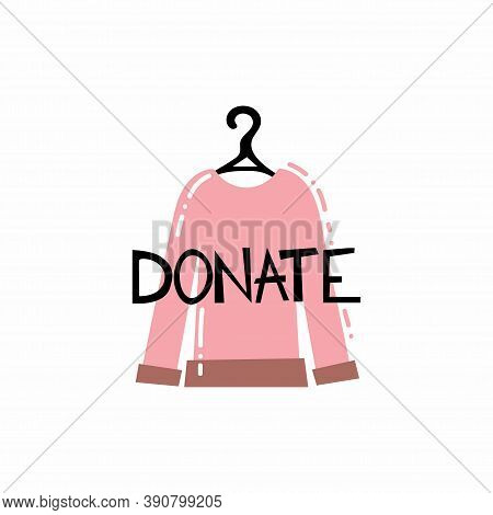 Donate Clothes. Pink Shirt On Hanger And Text, Volunteering And Support Poor People, Second Hand Sho