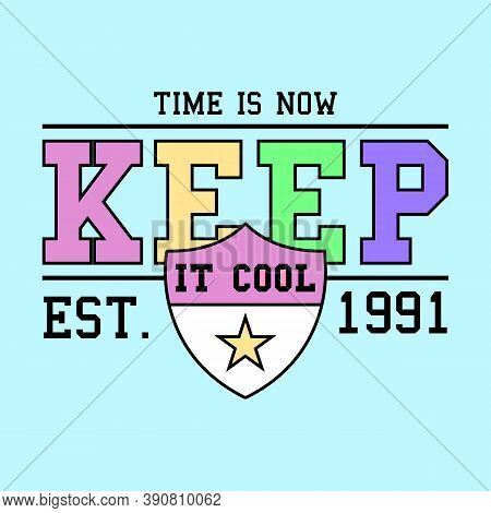 Keep It Cool Varsity Typography, College Print For T-shirts, Slogan Print Vector