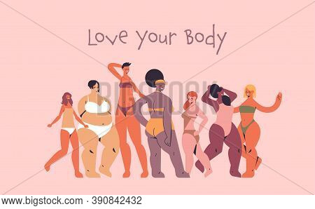 Mix Race Women Of Different Height Figure Type And Size Standing Together Love Your Body Concept Gir