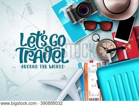 Let's Go Travel Vector Background Design. Let's Go Travel Around The World Text In White Empty Space