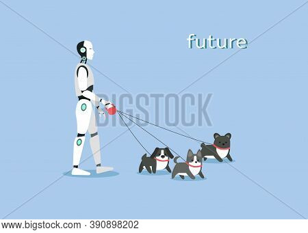 Smart Cyborg With Artificial Intelligence Supporting With Walking Dogs In Light Background. Vector G