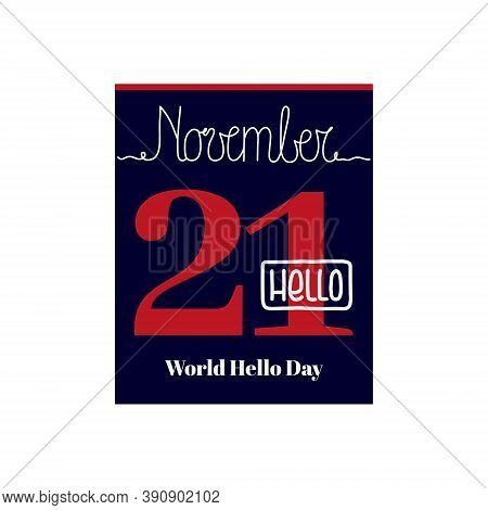 Calendar Sheet, Vector Illustration On The Theme Of World Hello Day On November 21. Decorated With A