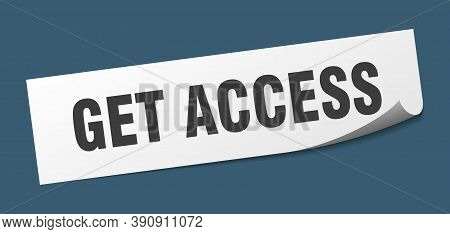 Get Access Sticker. Get Access Square Sign. Peeler