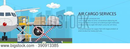 Transportation And Air Cargo Services Banner , Airplane With Autoloader On The Background Of The Cit
