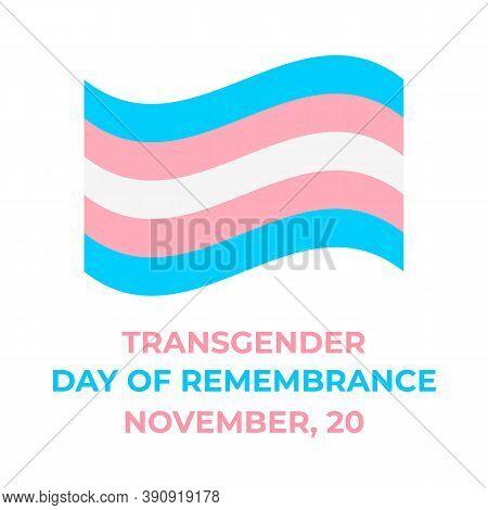 Transgender Day Of Remembrance Lettering With Transgender Pride Flag. Lgbt Community Event On Novemb