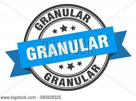 Granular Label. Granular Round Band Sign. Stamp