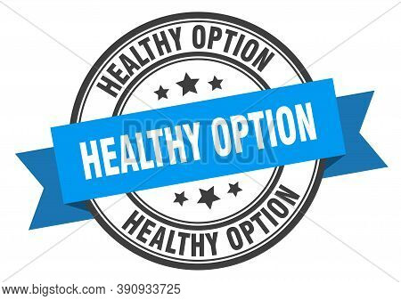 Healthy Option Label. Healthy Optionround Band Sign. Healthy Option Stamp