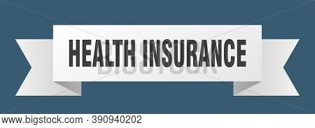 Health Insurance Ribbon. Health Insurance Isolated Band Sign. Health Insurance Banner