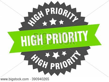 High Priority Sign. High Priority Circular Band Label. Round High Priority Sticker
