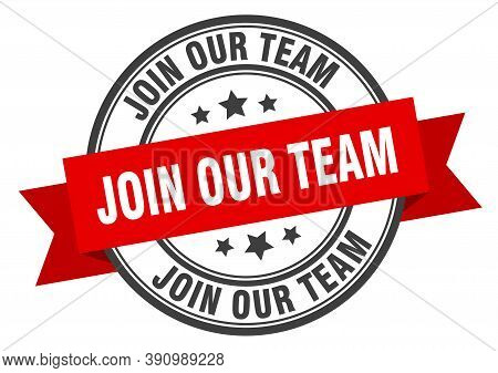 Join Our Team Label. Join Our Team Red Band Sign.