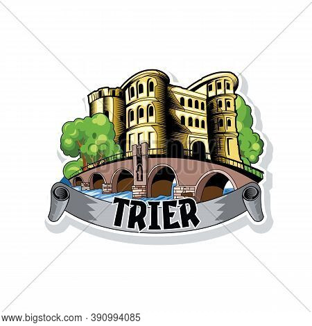 Sketch Of The City Trier In Germany Cityscape With Ancient Architecture And Bridge.