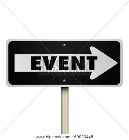 Event word on a one way road or street sign pointing you to where the big gathering