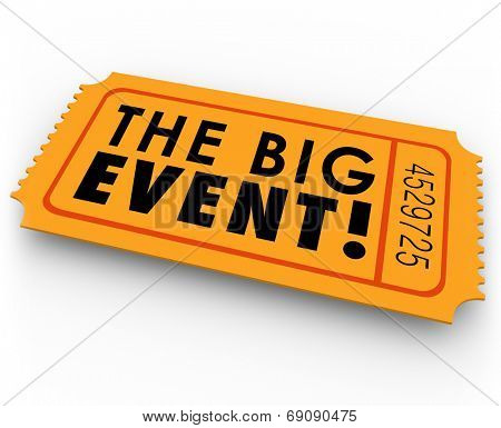 The Big Event words on an orange paper ticket or pass giving you admission to a special