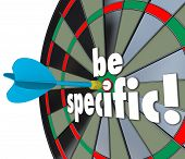 Be Specific 3d words on a dart board to target precise directions and defined goals or objectives for a job, project or task poster