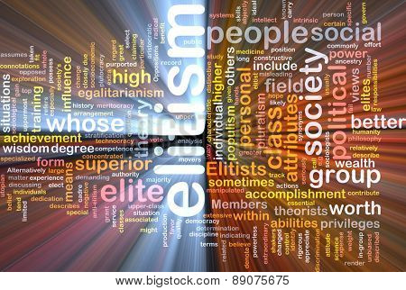 Background text pattern concept wordcloud illustration of elitism glowing light