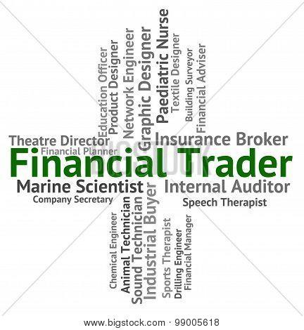 Financial Trader Indicates Text Exporter And Hiring