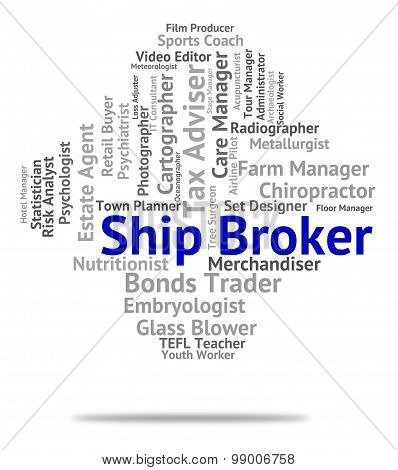 Ship Broker Represents Deliver Courier And Package